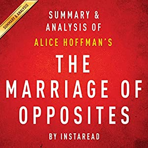 The Marriage of Opposites by Alice Hoffman - Summary & Analysis Audiobook