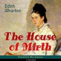 The House of Mirth Audiobook by Edith Wharton Narrated by Alice Johnson