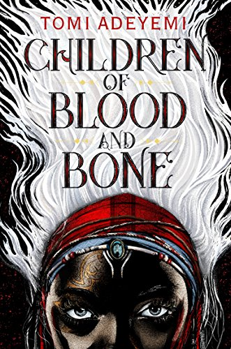 Book Cover: Children of Blood and Bone: The OrÏsha Legacy