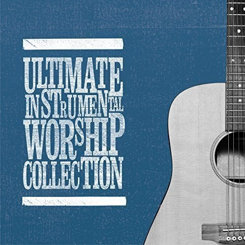 Ultimate Instrumental Worship Collection / Various