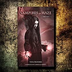 Vampires of Maze, Part Two