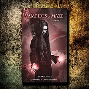 Vampires of Maze, Part Two Audiobook