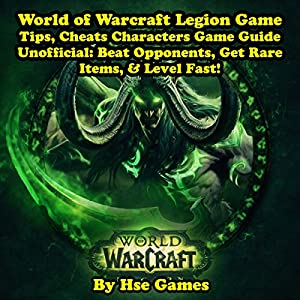 World of Warcraft Legion Game Tips, Cheats Characters Game Guide Unofficial Audiobook