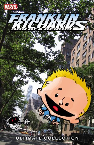 Download Franklin Richards: Son of a Genius Ultimate Collection - Book 1 pdf