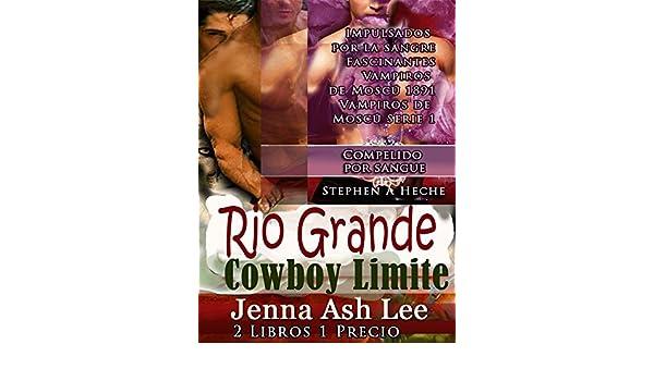 Rio Grande - Oso Shapeshifter - Cowboy Bound Shapeshifter Seducción en el Salvaje Oeste 2 Y Impulsados por la sangre: Fascinantes Vampiros de Moscú 1891 .