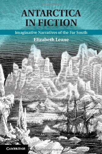 Antarctica in Fiction: Imaginative Narratives of the Far South