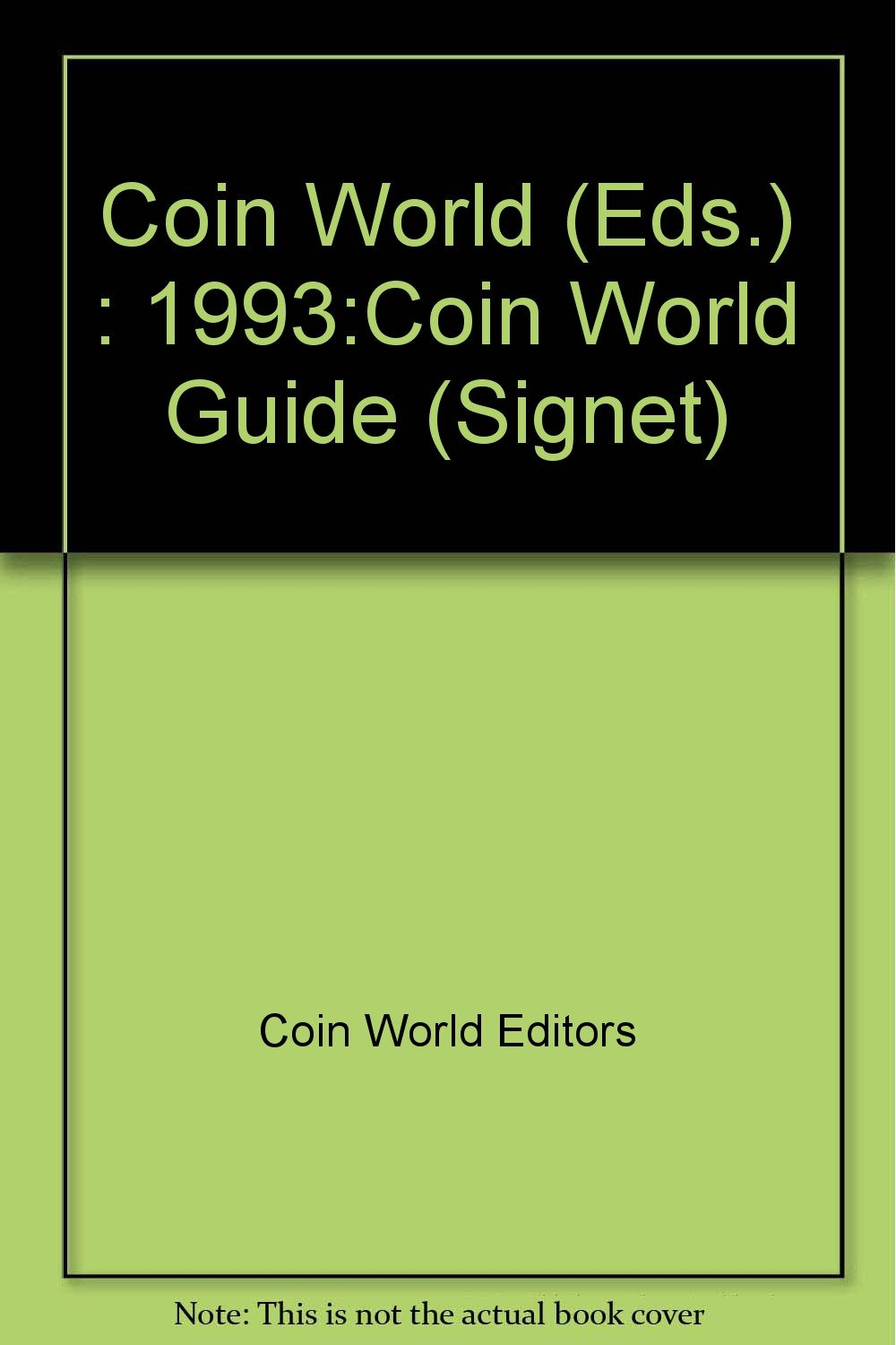 The Coin World 1993 Guide to U.S. Coins, Prices, and Value Trends
