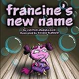 Francine's New Name (Francine the Monster)