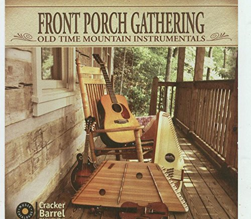 Front Porch Gathering - Old Time Mountain Instrumentals (Presented by Cracker Barrel)