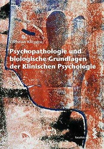 Psychopathologie und biologische Grundlagen der Klinischen Psychologie