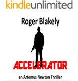 ACCELERATOR (An Artemus Newton Thriller Book 7)