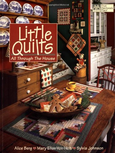 Little Quilts All Through the House (Designer - Quilts Little