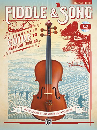 Fiddle & Song, Bk 1: A Sequenced Guide to American Fiddling (Cello/Bass), Book & CD