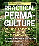 """Practical Permaculture is powerful, visceral, readable, and inspiring. It shows us how we can and should live."" —Joel Salatin, farmer and author Jessi Bloom and Dave Boehnlein, two dynamic leaders in the permaculture community, offer authoritativ..."