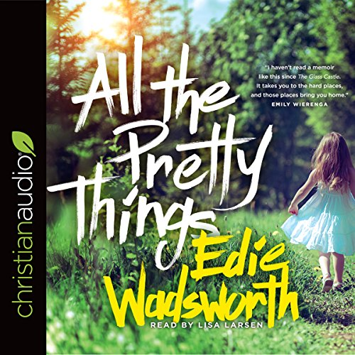 All the Pretty Things: The Story of a Southern Girl Who Went Through Fire to Find Her Way Home Audiobook [Free Download by Trial] thumbnail