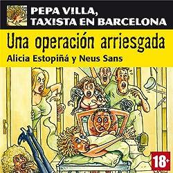 Una operación arriesgada: Pepa Villa, taxista en Barcelona [A Risky Operation]
