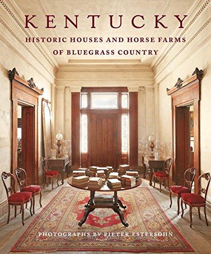 Kentucky Horse Farms (Kentucky: Historic Houses and Horse Farms of Bluegrass Country)