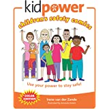 Kidpower Children's Safety Comics Color Edition: Use your power to stay safe!