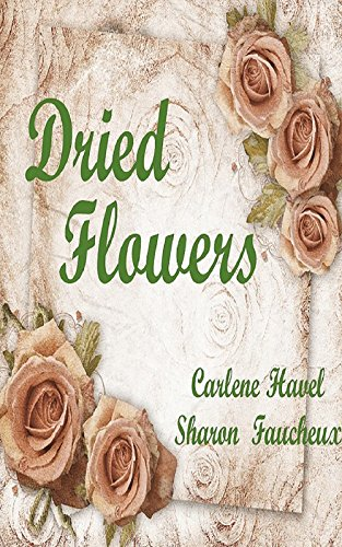 Dried Flowers: A Collection of Short Stories