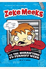 Zeke Meeks vs the Horrifying TV-Turnoff Week Kindle Edition