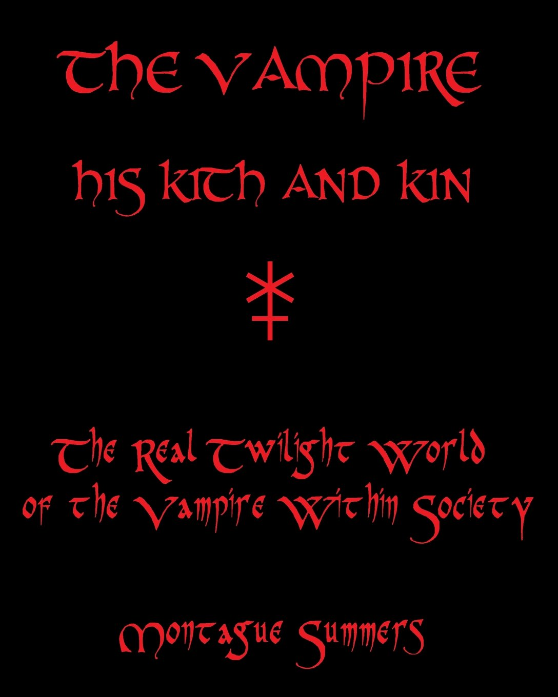 Download The Vampire, His Kith and Kin: The Real Twilight World of the Vampire Within Society PDF
