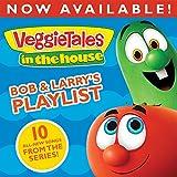 veggie tales in the house - VeggieTales In The House: Bob & Larry's Playlist