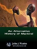 An  Alternative History  of Mankind