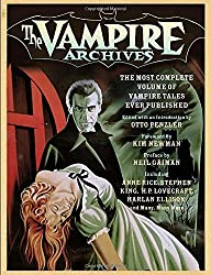 The Vampire Archives: The Most Complete Volume of Vampire Tales Ever Published