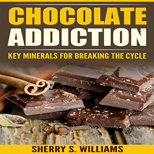 Chocolate Addiction: Key Minerals for Breaking the (Chocolate Sherry)