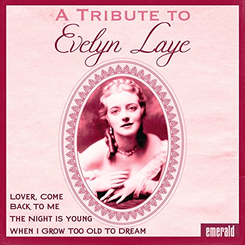 - A Tribute to Evelyn Laye