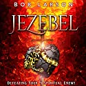 Jezebel Audiobook by Bob Larson Narrated by Robert Grothe