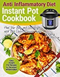 Anti Inflammatory Diet Instant Pot Cookbook: Easy