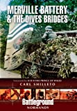 Merville Battery and the Dives Bridges, Carl Shilleto, 1848845197