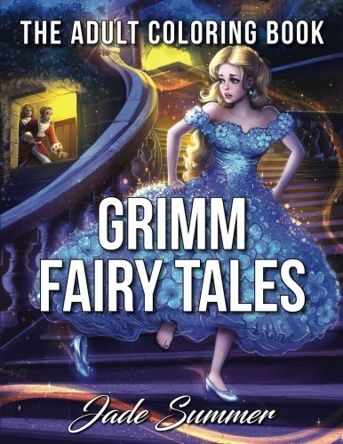 Grimm Fairy Tales: An Adult Coloring Book with Cinderella, Sleeping Beauty, Snow White, Rapunzel, Hansel and Gretel, Little Red Riding Hood, and Rumpelstiltskin [Jade Summer - Adult Coloring Books] (Tapa Blanda)