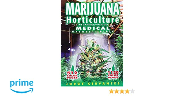 Marijuana Horticulture: The Indoor/Outdoor Medical Growers Bible: Amazon.es: Jorge Cervantes: Libros en idiomas extranjeros