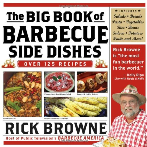 The Big Book of Barbecue Side Dishes by Rick Browne
