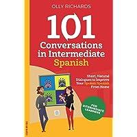 101 Conversations in Intermediate Spanish