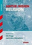 Abitur-Wissen - Religion Die Frage nach dem Menschen