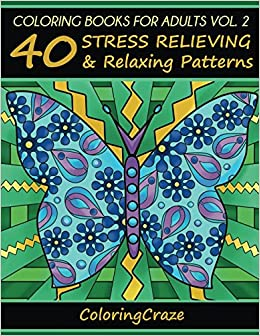 ?DOCX? Coloring Books For Adults Volume 2: 40 Stress Relieving And Relaxing Patterns, Adult Coloring Books Series By ColoringCraze (Anti Stress Coloring Books For Grown-ups). allows ofrece review Hellenic Barco Farip equity