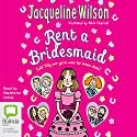 Rent a Bridesmaid Audiobook by Jacqueline Wilson Narrated by Madeleine Leslay