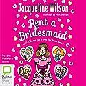 Rent a Bridesmaid Hörbuch von Jacqueline Wilson Gesprochen von: Madeleine Leslay