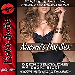 Naomi's Hot Sex: MILFs, Gangbangs, First Anal Sex, First Lesbian Sex, Threesomes, and More Audiobook