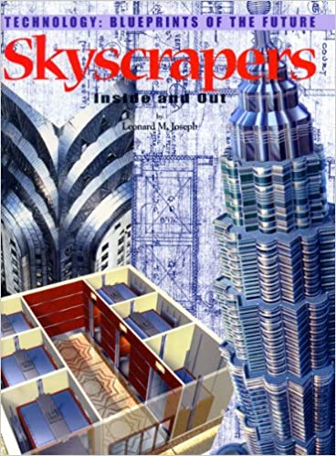 Skyscrapers: Inside and Out (Technology--blueprints of the Future ...