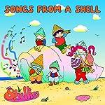 Songs from a Shell | Ian R. Kaye,Marie E. Campbell,Joseph Elias,Jenifer Pederson