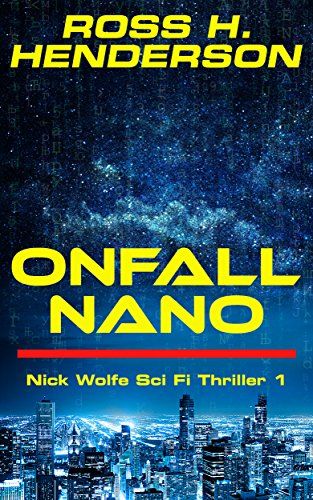 Onfall Nano (Nick Wolfe Sci Fi Thriller Book 1) by [Henderson, Ross H]
