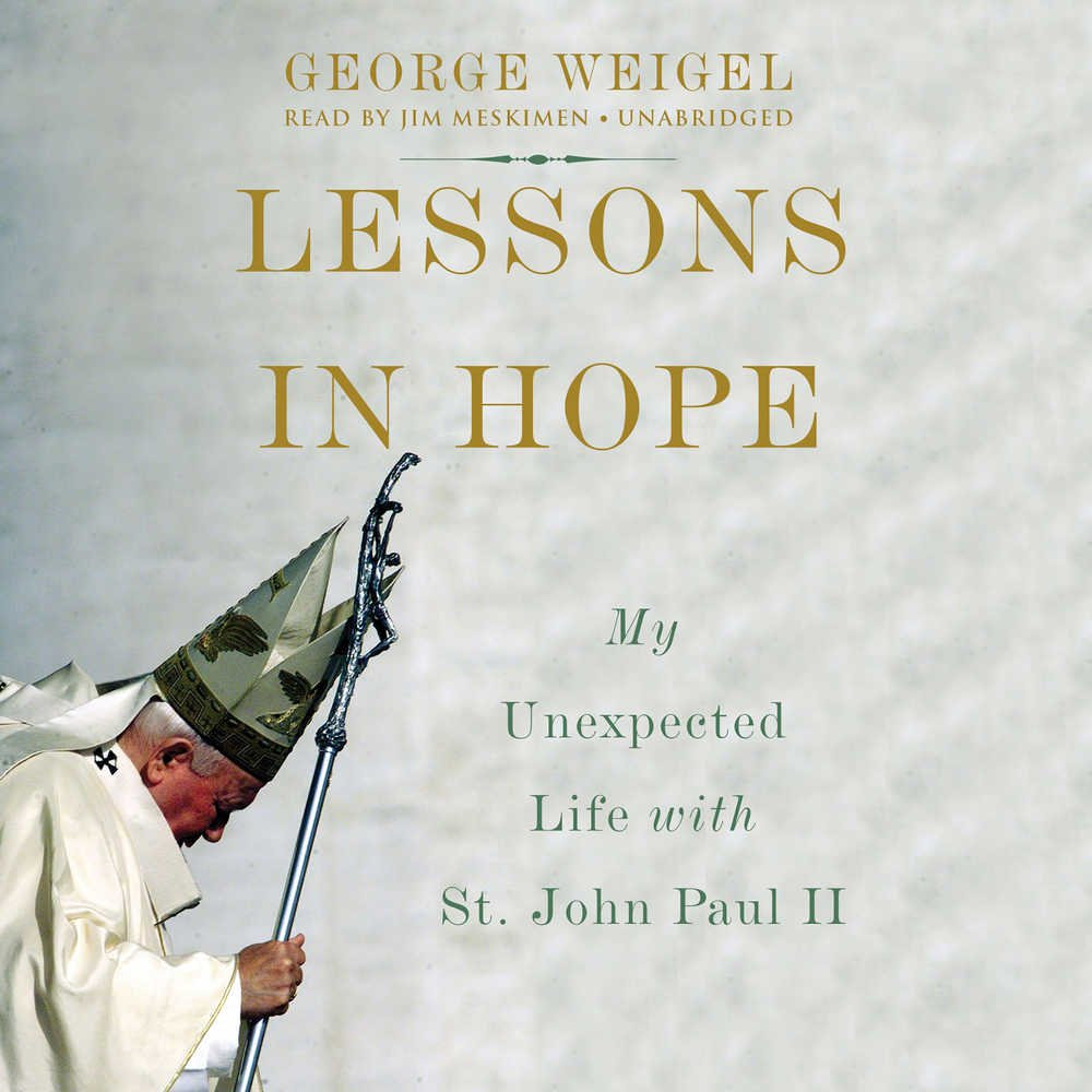Lessons in Hope: My Unexpected Life with St. John Paul II ...