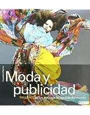 Moda y publicidad: Este magnifico libro nos adentra en los talleres de los mejores fotógrafos para dar a conocer su forma de trabajar; sus ... y algunos de sus mejores trucos. (Ilustrados)