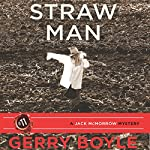 Straw Man : Jack McMorrow Mystery | Gerry Boyle
