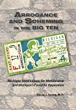 Arrogance and Scheming in the Big Ten, David J. Young, 0615584195