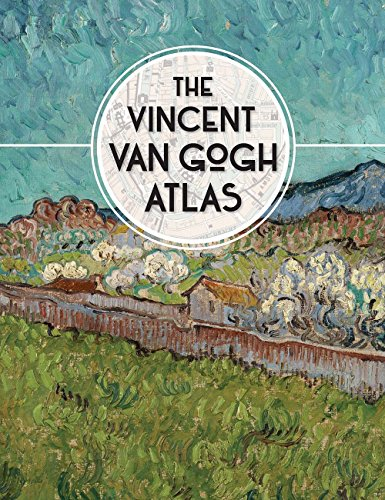 The Vincent van Gogh Atlas [Nienke Denekamp - Rene van Blerk - Teio Meedendorp] (Tapa Dura)